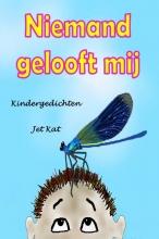 Jet Kat , Niemand gelooft mij