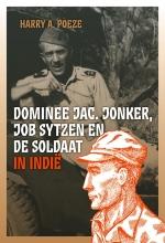 Harry A. Poeze , Dominee Jac. Jonker, Job Sytzen en de soldaat in Indië