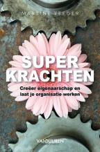 Martine Veeger , Superkrachten