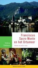 Felicia  Dekkers Franciscus, Sacro Monte en het Ortameer