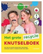 Hilde  Smeesters Het grote recycle knutselboek