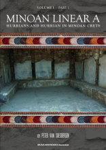 Peter George van Soesbergen , Minoan linear A 1 Hurrians and Hurrian in Minoan Crete 1 Text