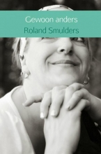 Roland Smulders , Gewoon anders