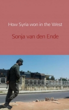Sonja Van den Ende , How Syria won in the West