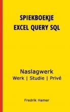 Fredrik Hamer , Spiekboekje Excel Query SQL