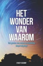 Stacey Seedorf , Het wonder van WAAROM