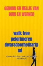 Gerard En Nellie Van Duin en Werner , walk free pelgrimeren dwarsdoorhethartpad