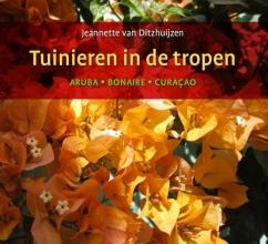 Jeannette van Ditzhuijzen , Tuinieren in de tropen
