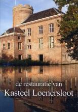 Gaston Bekkers David Lingerak, De restauratie van kasteel Loenersloot