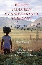 Piet Terhal , Wegen naar een menswaardige toekomst