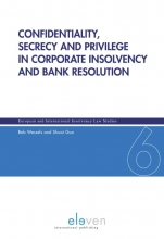 Shuai Guo Bob Wessels, Confidentiality, secrecy and privilege in corporate insolvency and bank resolution