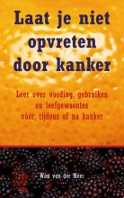 Wim van der Meer Laat je niet opvreten door kanker