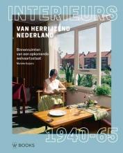 Marieke  Kuipers Interieurs van herrijzend Nederland 1940-1965