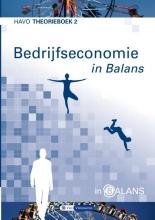 Tom van Vlimmeren Sarina van Vlimmeren, Bedrijfseconomie in Balans Havo Theorieboek 2