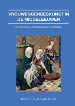Louis L.M. van de Ven , Vrouwengeneeskunst in de middeleeuwen