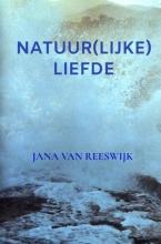 Jana Van Reeswijk , Natuur(lijke) liefde