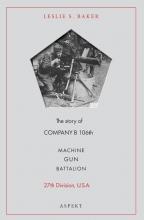 Leslie S. Baker , Machine Gun Battalion
