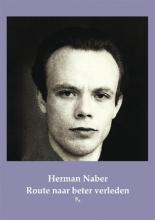 Herman  Naber Bordeauxreeks Route naar beter verleden (incl. een gefilmd portret)