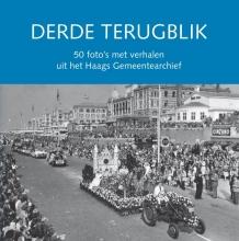 Derde terugblik  50 foto`s met verhalen uit het Haags Gemeentearchief