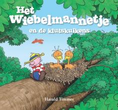 Harald  Timmer Het wiebelmannetje en de klutskuikens