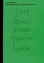 Lous  Martens Dierenboeken voor Animal books for Jaap Zeno Anna Julian Luca