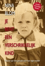 Nina  Blom Je bent een verschrikkelijk kind