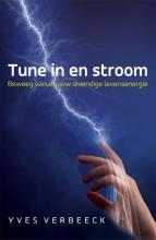 Yves Verbeeck , Tune in en stroom