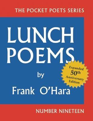 Frank O`Hara,Lunch Poems