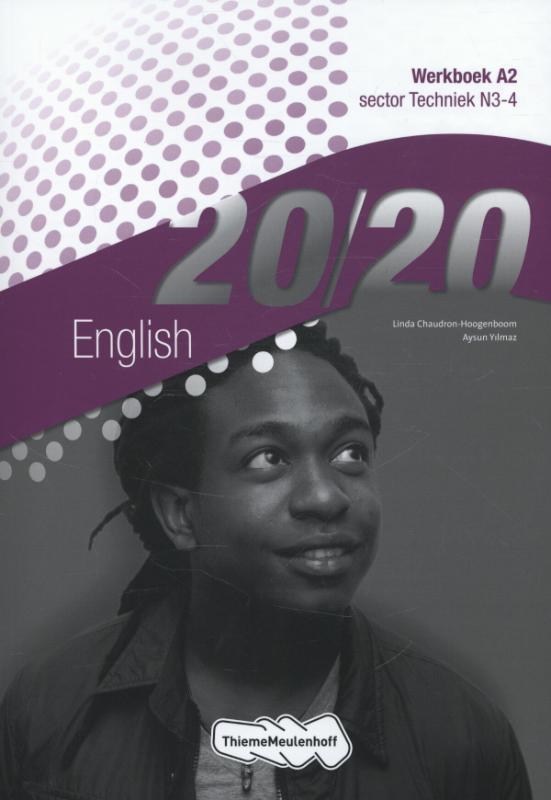 Linda Chaudron-Hoogenboom, Aysun Yilmaz,20/20 English sector techniek n3-4 Werkboek A2