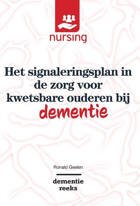 Ronald Geelen,Het signaleringsplan in de zorg voor kwetsbare ouderen bij dementie