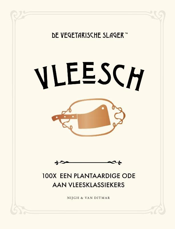 De Vegetarische Slager, José van Mil, Fleur van Mil,Vleesch