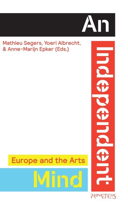 Mathieu Segers, Yoeri Albrecht, Anne-Marijn Epker,An independent Mind