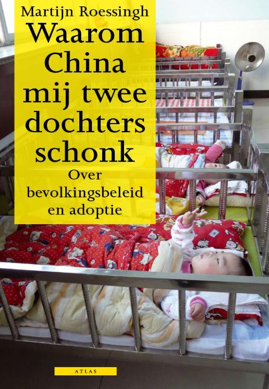 Martijn Roessingh,Waarom China mij twee dochters schonk