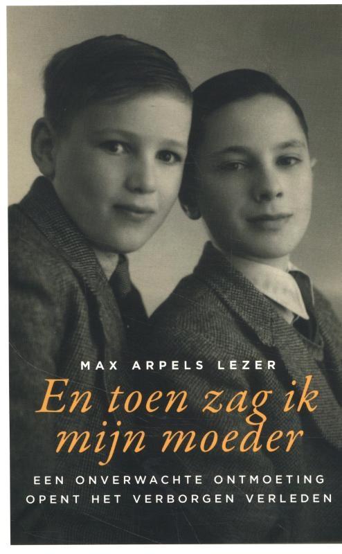 Max Arpels Lezer,En toen zag ik mijn moeder