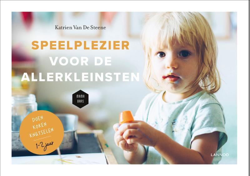 Katrien Van De Steene, Mama Baas,Speelplezier voor de allerkleinsten (Van 1 tot 2 jaar)