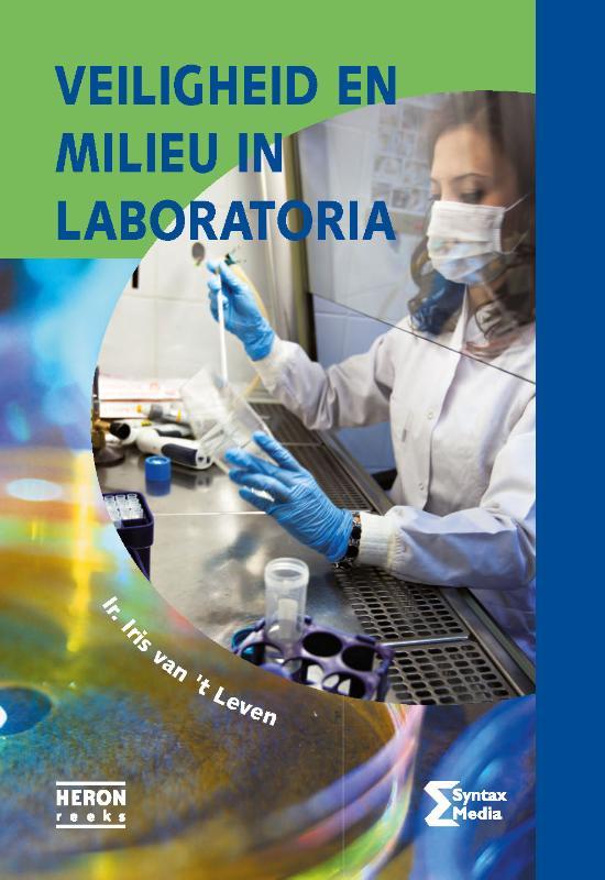 Iris van `t Leven,Veiligheid en milieu in laboratoria