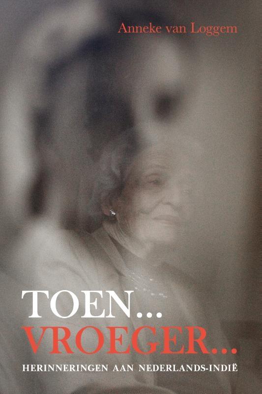 Anneke van Loggem,Toen...Vroeger...