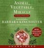 Kingsolver, Barbara,   Hopp, Steven L.,   Kingsolver, Camille,Animal, Vegetable, Miracle