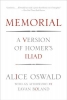 Oswald, Alice,Memorial - A Version of Homer`s Iliad