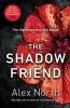 North Alex,The Shadow Friend
