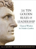 Soupios, M. A.,   Mourdoukoutas, Panos,The Ten Golden Rules of Leadership