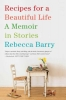 Barry, Rebecca,Recipes for a Beautiful Life