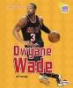 Savage, Jeff,Dwyane Wade (Revised Edition)