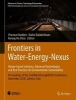 Vincenzo Naddeo,   Malini Balakrishnan,   Kwang-Ho Choo,Frontiers in Water-Energy-Nexus-Nature-Based Solutions, Advanced Technologies and Best Practices for Environmental Sustainability