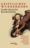 Geistliches Wunderhorn,Große deutsche Kirchenlieder