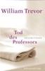 Trevor, William,Tod des Professors