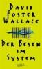 Wallace, David Foster,Der Besen im System