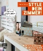 Schiller, Marlies,Style dein Zimmer!