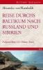 Humboldt, Alexander von,Reise durchs Baltikums nach Russland und Sibirien 1829
