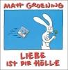 Groening, Matt,Liebe ist die H?lle